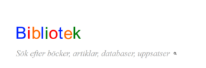 """image of the word """"bibliotek"""" represented like the Google's logo and a screenshot of a Swedish university's library discovery system"""